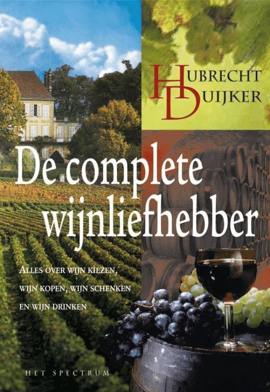 Complete wijnliefhebber (alles over wijn kiezen, wijn kopen, wijn schenken en wijn drinken)