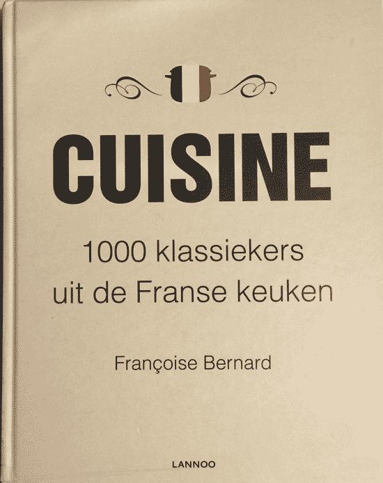 Cuisine – 1.000 klassiekers uit de Franse keuken van Francoise Bernard (Boeken over Franse gerechten)