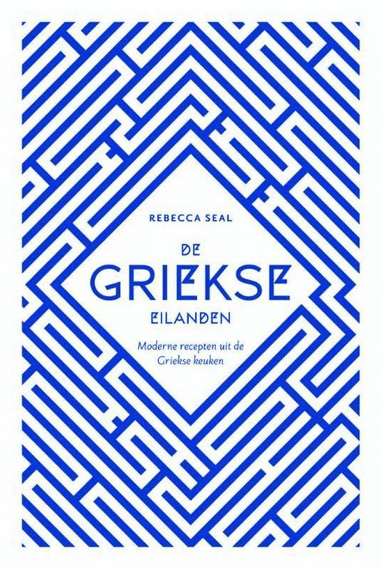 De Griekse eilanden – moderne recepten uit de Griekse keuken van Rebecca Seal