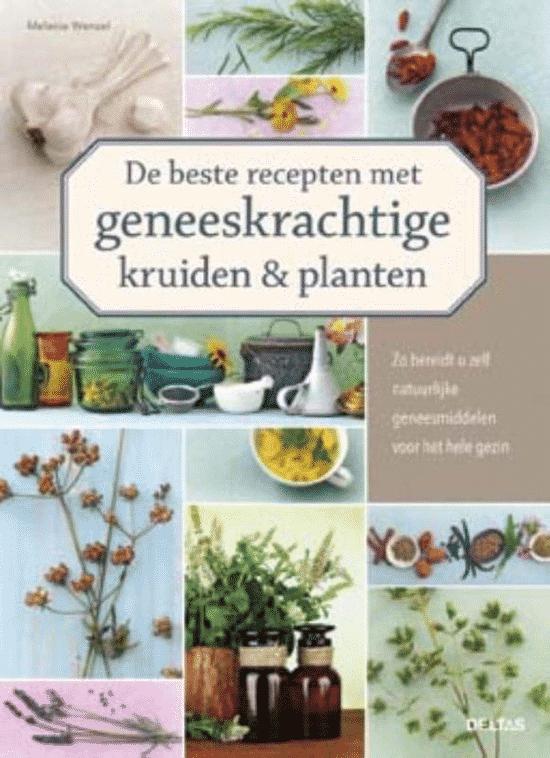 De beste recepten met geneeskrachtige kruiden en planten van Melanie Wenzel