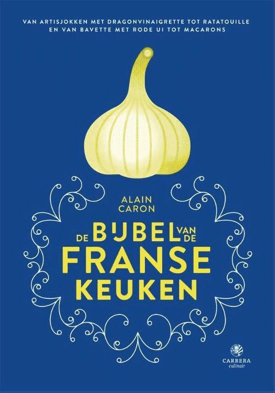 De bijbel van de Franse keuken van Alain Caron
