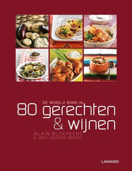 De wereld rond in 80 gerechten & wijnen van Alain Bloeykens