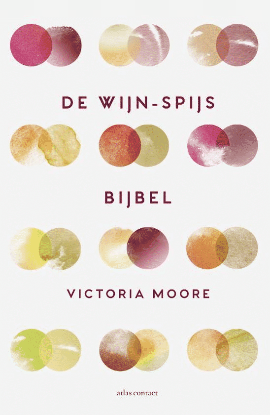 De wijn-spijsbijbel van Victoria Moore