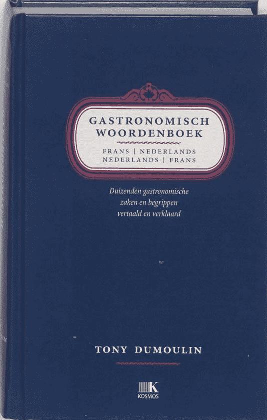 Gastronomisch woordenboek Frans-Nederlands en Nederlands-Frans van T. Dumoulin - Boeken over Franse gerechten