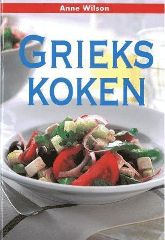 Grieks koken van Anne Wilson