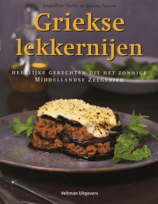 Griekse lekkernijen (heerlijke gerechten uit het zonnige Middellandse Zeegebied) van Jacqueline Clarke