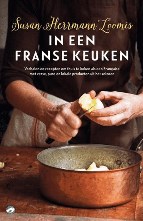 In een Franse keuken – verhalen en 85 recepten om thuis te koken als een Francaise van Susan Herrmann Loomis