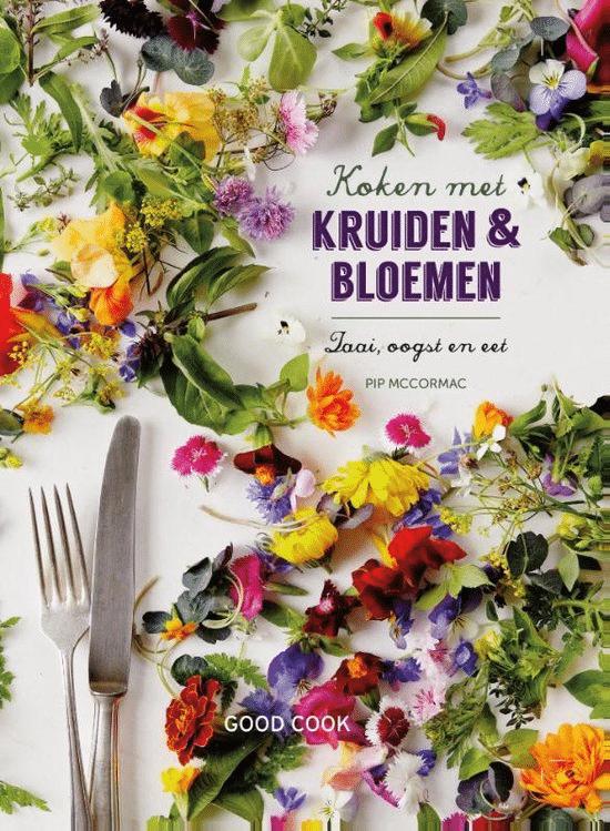 Koken met kruiden & bloemen (zaai, oogst & eet) van Pip McCormac