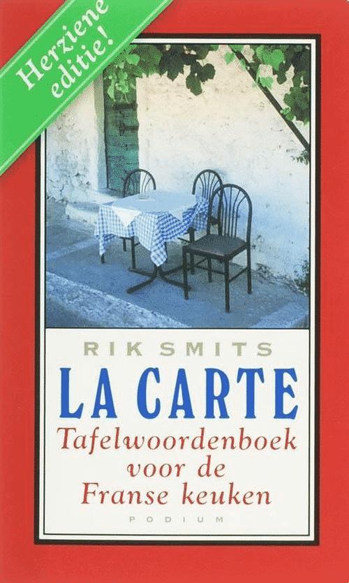 La Carte – tafelwoordenboek voor de Franse keuken van Rik Smits - Boeken over Franse gerechten