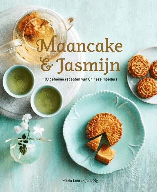 Maancake & Jasmijn – 100 geheime recepten van Chinese moeders van Maria Lam