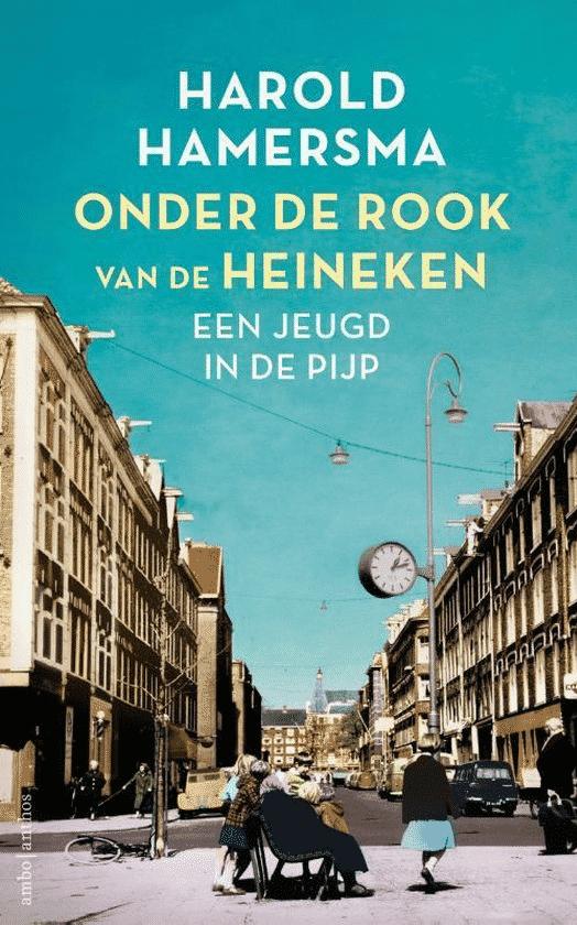 Onder de rook van de Heineken (Een jeugd in de Pijp) wijnboeken harold hamersma