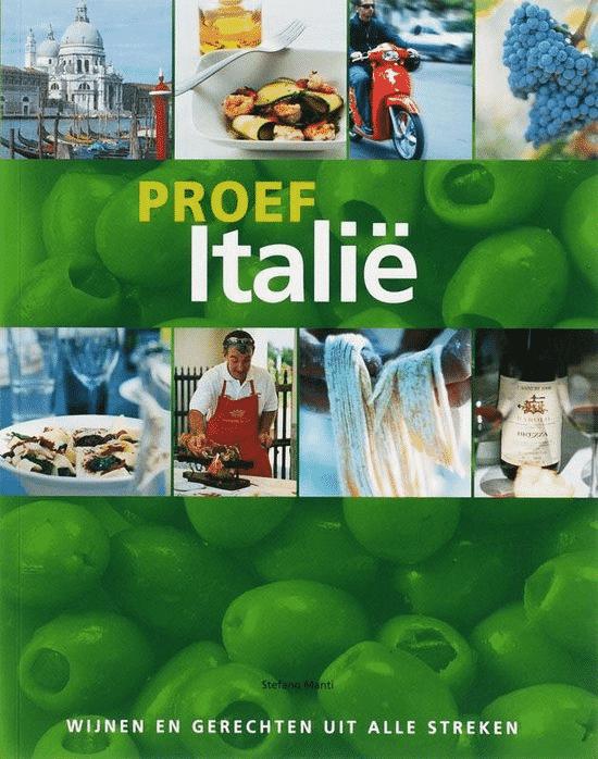 Proef Italië (Wijnen En Gerechten Uit Alle Streken) van J. Aertsen