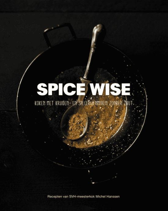 Spice Wise – koken met kruiden- en specerijmixen zonder zout van Michel Hanssen