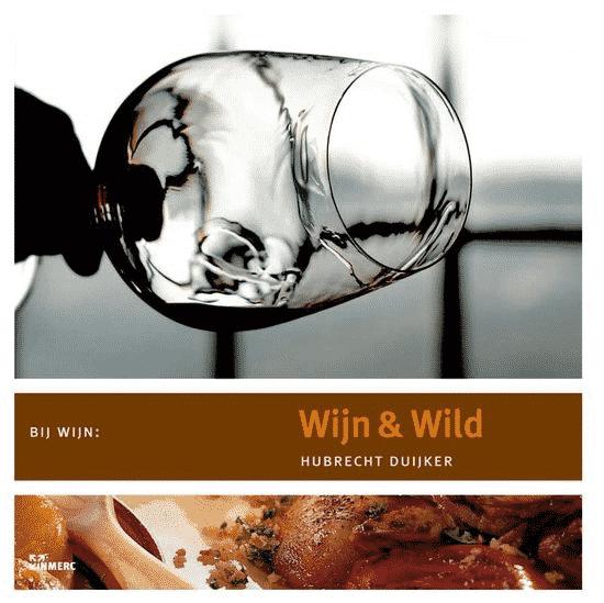 Wijn & Wild van Hubrecht Duijker