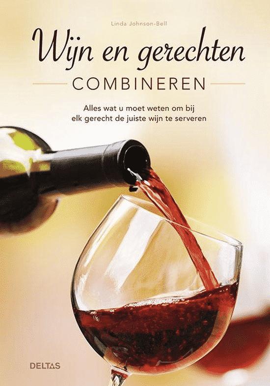 Wijn en gerechten combineren van Linda Johnson-Bell