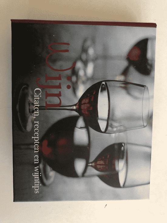 Wijn- zinspreuken, citaten, en heerlijke recepten van Anja Lombaert