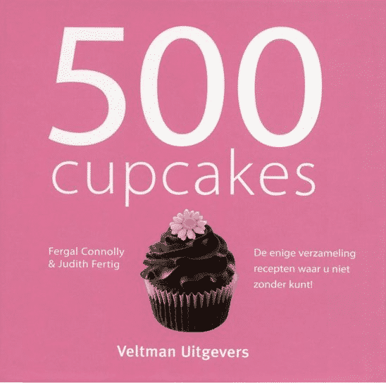 500 cupcakes van Judith Fertig & Fergal Connolly
