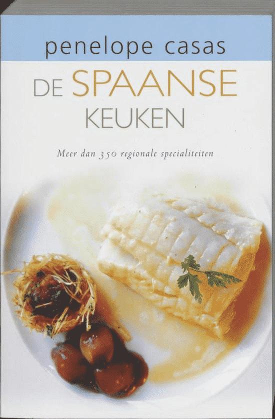 De Spaanse keuken (meer dan 350 regionale specialiteiten) van Penelope Casas Boeken over Spaanse gerechten