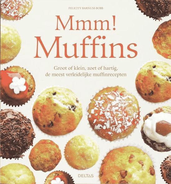 Mmm! Muffins van Felicity Bobb-Barnum