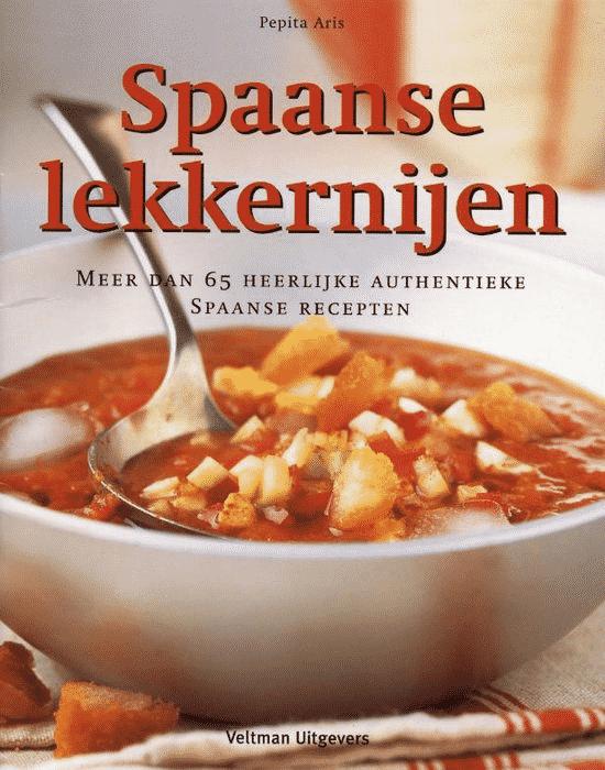 Spaanse lekkernijen - meer dan 65 heerlijke authentieke Spaanse gerechten van P. Aris