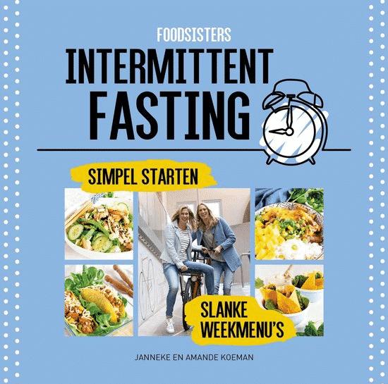 Foodsisters - Intermittent fasting van Janneke en Amande Koeman