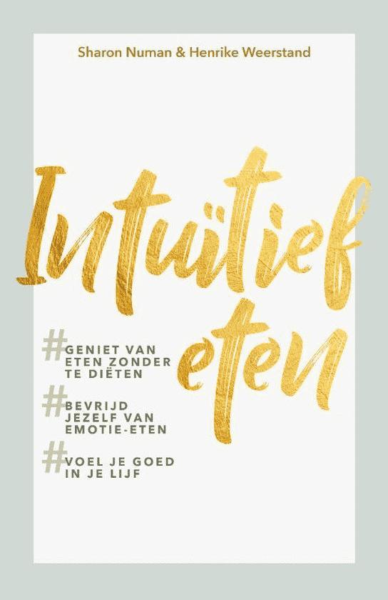 Intuïtief eten van Sharon Numan & Henrike Weerstand
