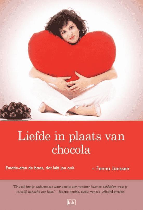Liefde in plaats van chocolade – emotie-eten de baas, dat lukt jou ook van Fenna Janssen