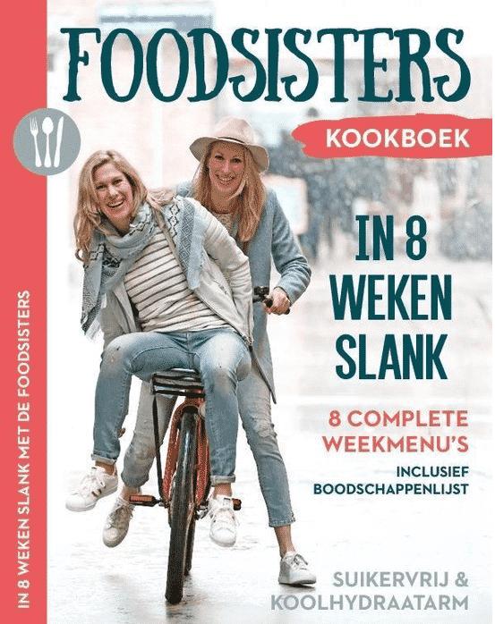 In 8 weken slank – Foodsisters (afvallen, suikervrij, en laag in koolhydraten) van Janneke en Amande Koeman